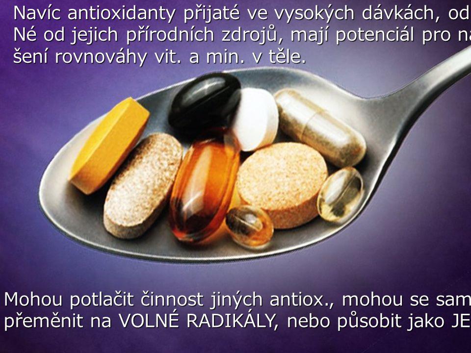 Navíc antioxidanty přijaté ve vysokých dávkách, odděle-