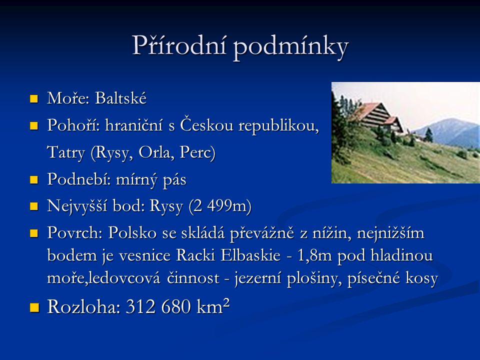 Přírodní podmínky Rozloha: 312 680 km2 Moře: Baltské