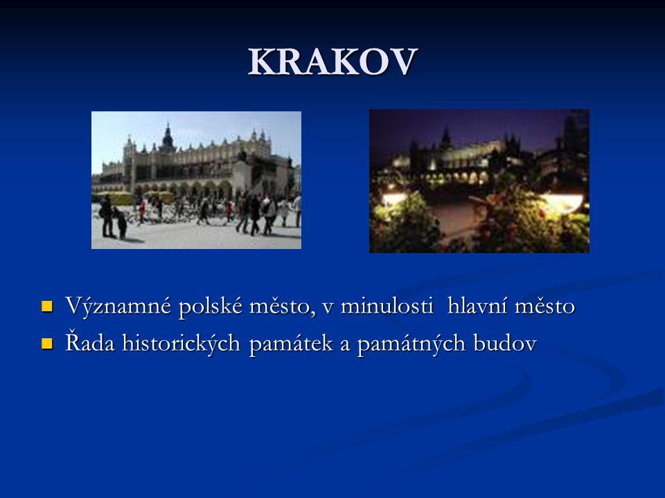 KRAKOV Významné polské město, v minulosti hlavní město