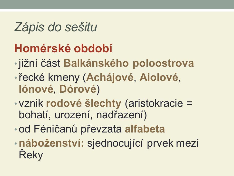 Zápis do sešitu Homérské období jižní část Balkánského poloostrova