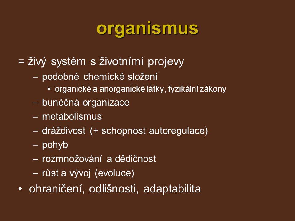 organismus = živý systém s životními projevy
