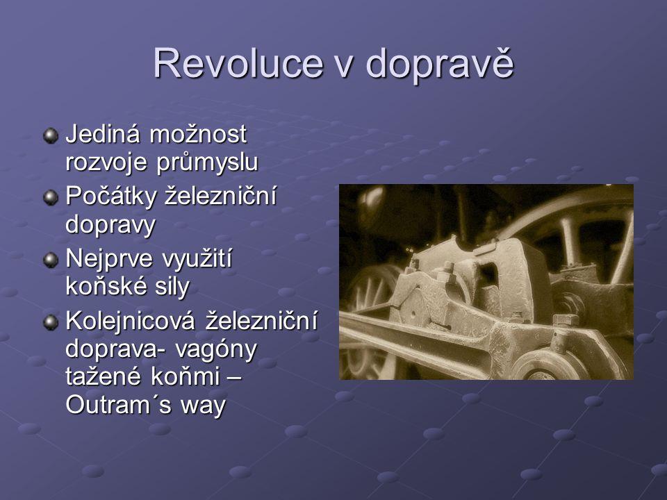 Revoluce v dopravě Jediná možnost rozvoje průmyslu