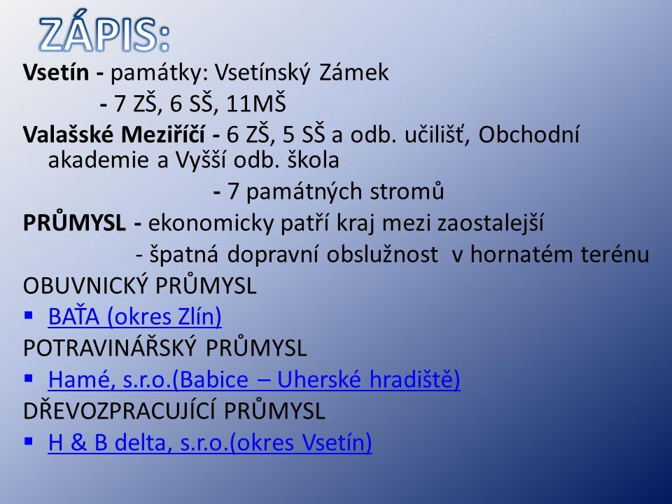ZÁPIS: Vsetín - památky: Vsetínský Zámek - 7 ZŠ, 6 SŠ, 11MŠ