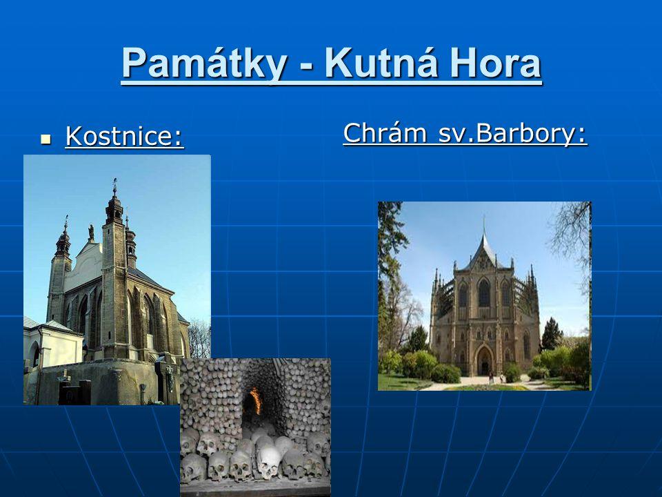 Památky - Kutná Hora Kostnice: Chrám sv.Barbory: