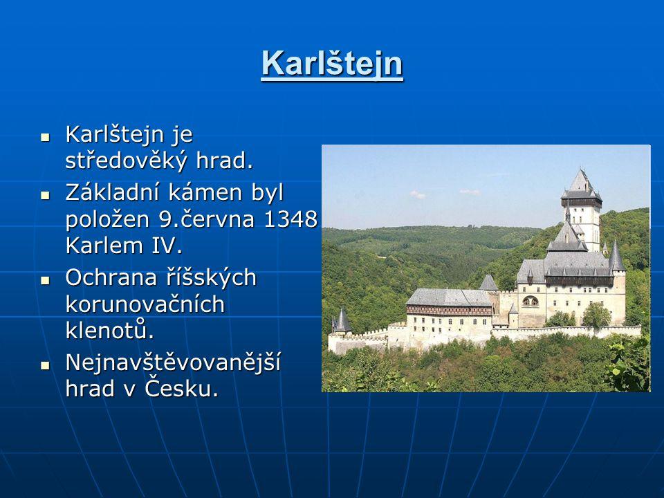 Karlštejn Karlštejn je středověký hrad.