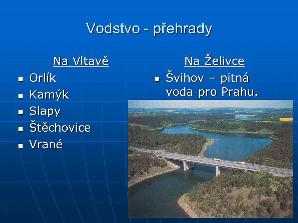 Vodstvo - přehrady Na Vltavě Orlík Kamýk Slapy Štěchovice Vrané