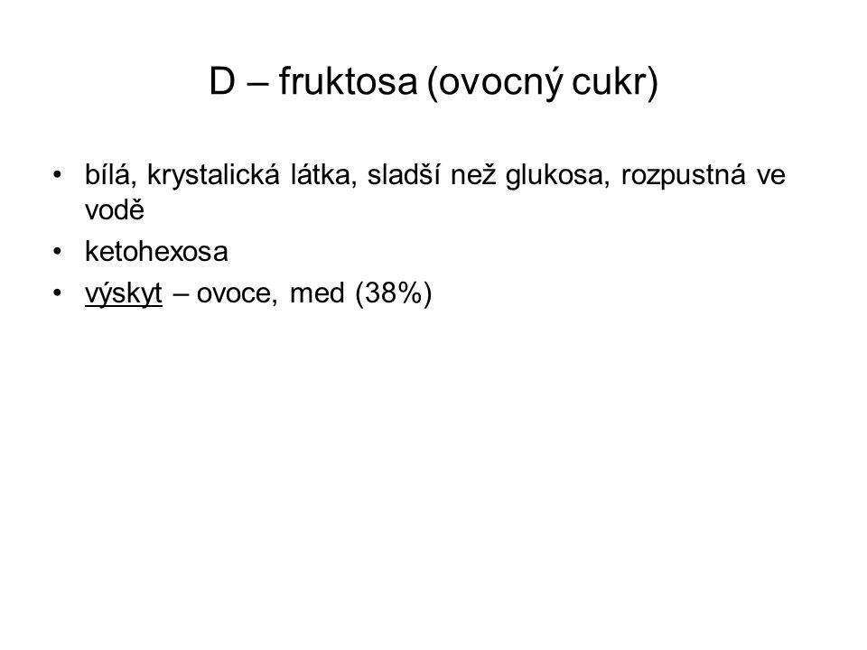 D – fruktosa (ovocný cukr)