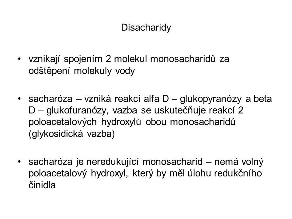 Disacharidy vznikají spojením 2 molekul monosacharidů za odštěpení molekuly vody.