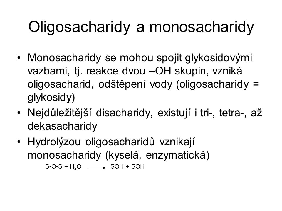 Oligosacharidy a monosacharidy