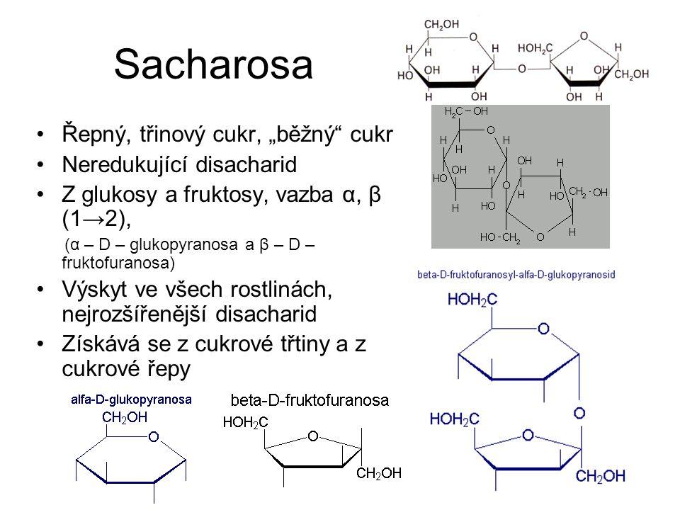 """Sacharosa Řepný, třinový cukr, """"běžný cukr Neredukující disacharid"""