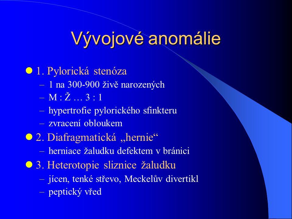 """Vývojové anomálie 1. Pylorická stenóza 2. Diafragmatická """"hernie"""