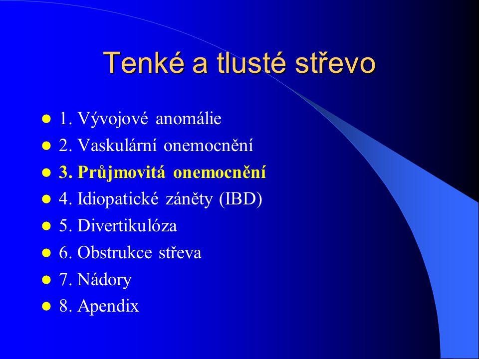 Tenké a tlusté střevo 1. Vývojové anomálie 2. Vaskulární onemocnění