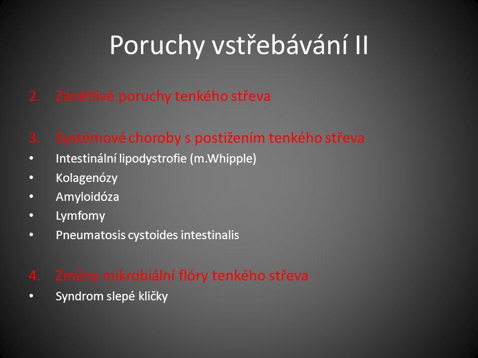 Poruchy vstřebávání II