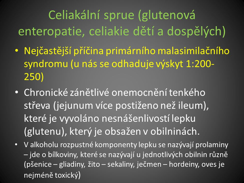 Celiakální sprue (glutenová enteropatie, celiakie dětí a dospělých)