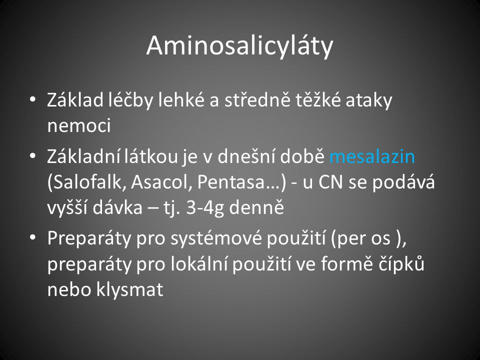 Aminosalicyláty Základ léčby lehké a středně těžké ataky nemoci