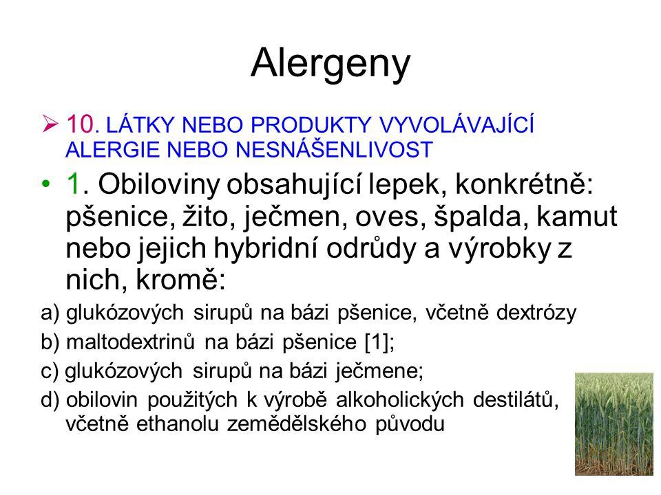 Alergeny 10. LÁTKY NEBO PRODUKTY VYVOLÁVAJÍCÍ ALERGIE NEBO NESNÁŠENLIVOST.