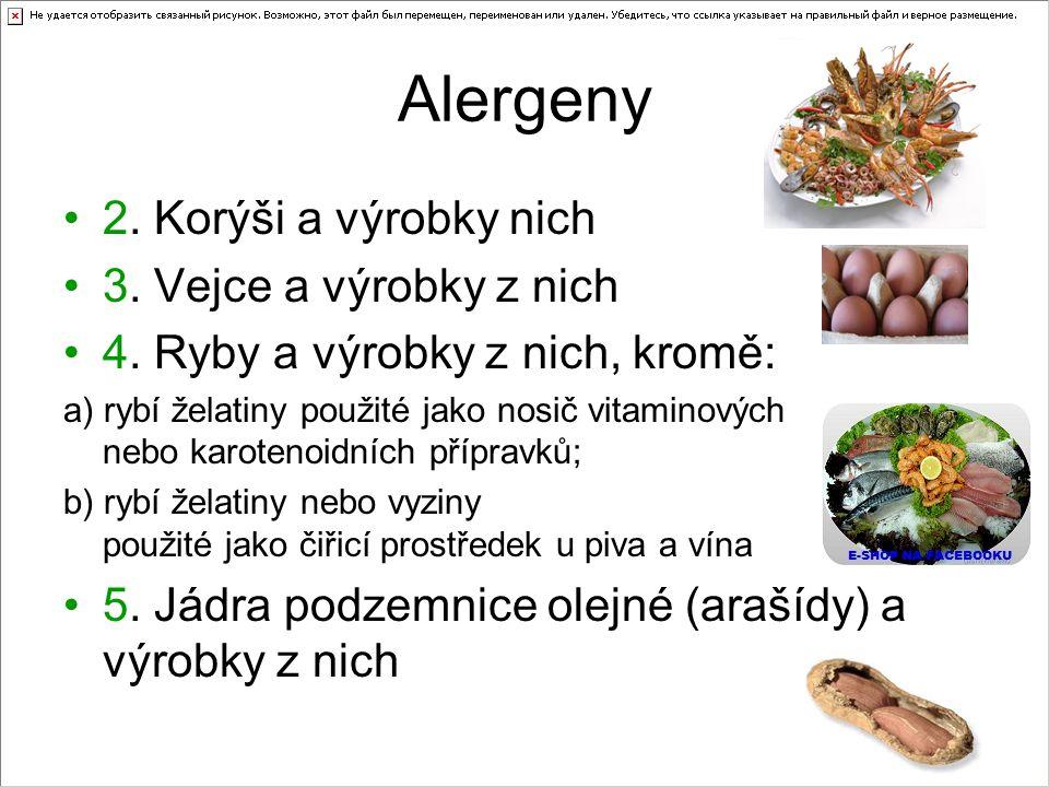 Alergeny 2. Korýši a výrobky nich 3. Vejce a výrobky z nich