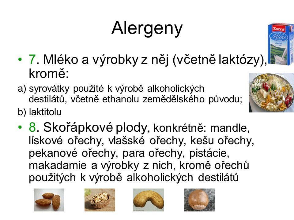 Alergeny 7. Mléko a výrobky z něj (včetně laktózy), kromě: