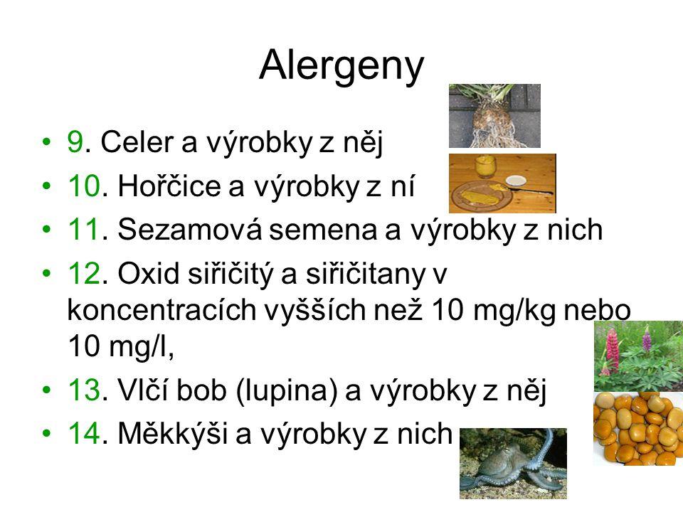 Alergeny 9. Celer a výrobky z něj 10. Hořčice a výrobky z ní