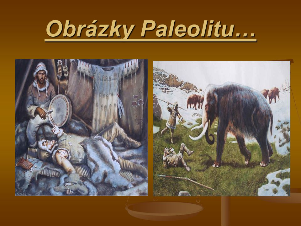 Obrázky Paleolitu…