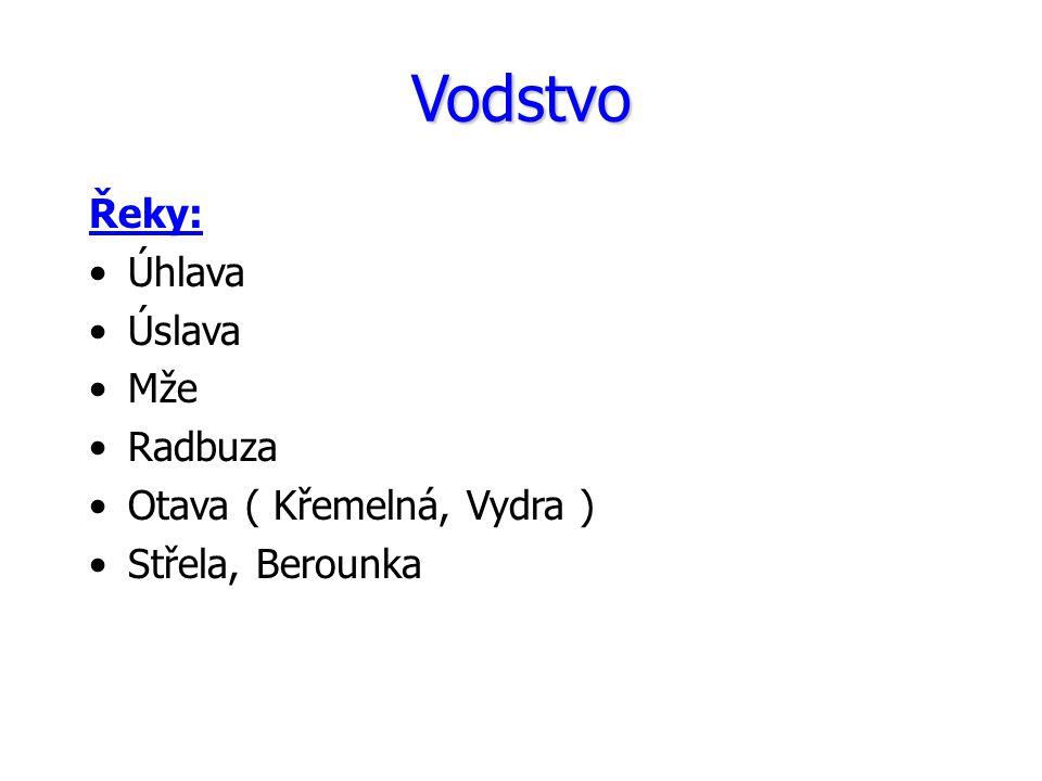 Vodstvo Řeky: Úhlava Úslava Mže Radbuza Otava ( Křemelná, Vydra )