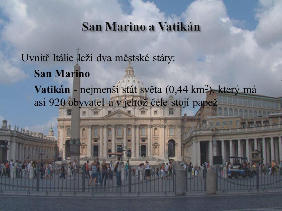 San Marino a Vatikán Uvnitř Itálie leží dva městské státy: San Marino