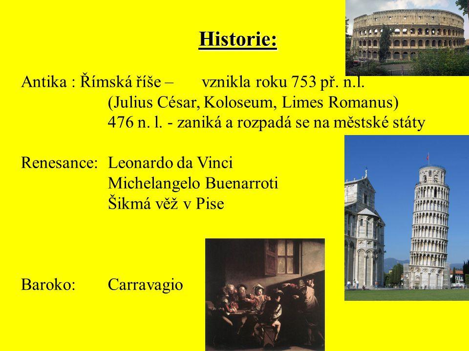 Historie: Antika : Římská říše – vznikla roku 753 př. n.l.