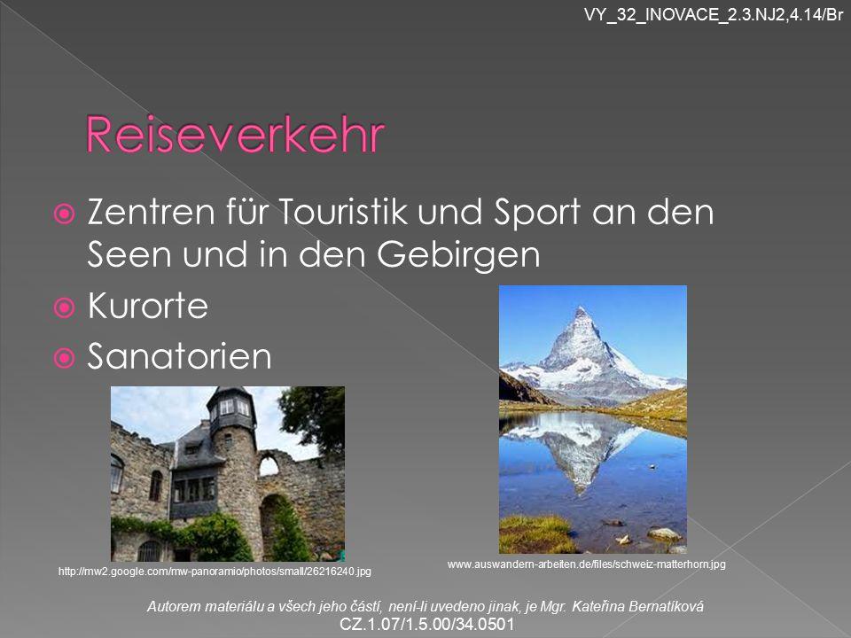 VY_32_INOVACE_2.3.NJ2,4.14/Br Reiseverkehr. Zentren für Touristik und Sport an den Seen und in den Gebirgen.