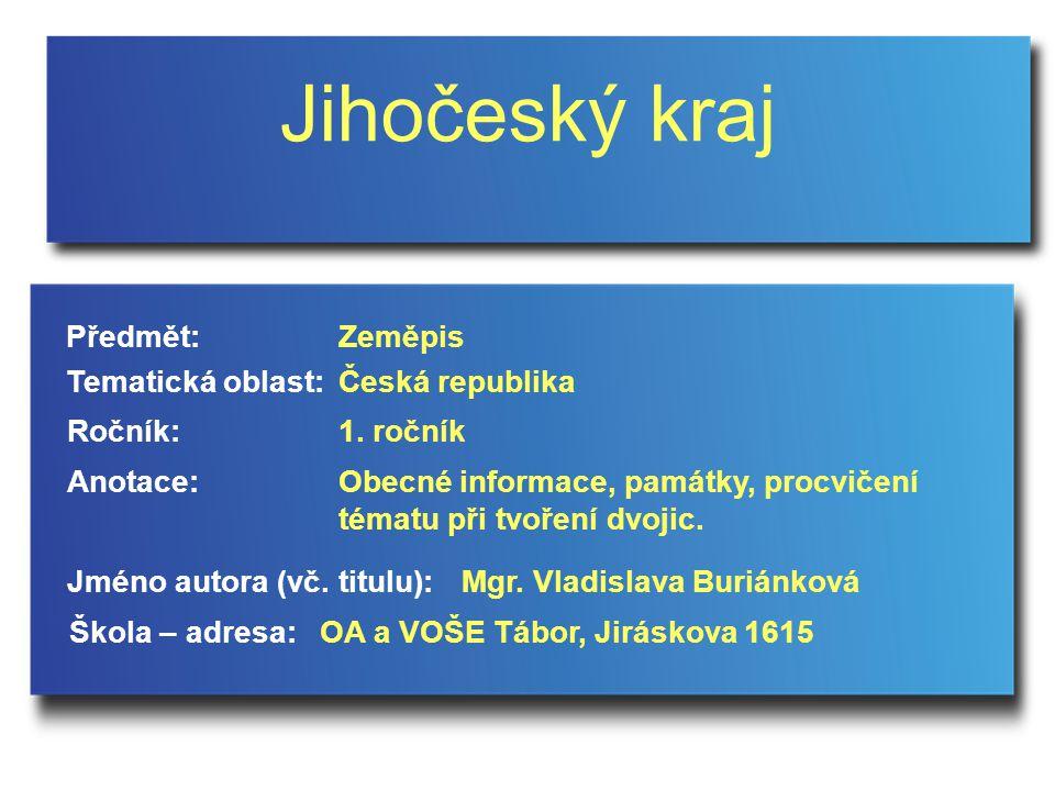 Jihočeský kraj Předmět: Zeměpis Tematická oblast: Česká republika