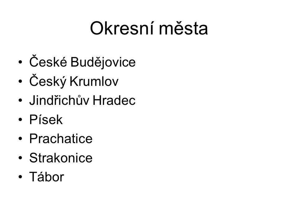 Okresní města České Budějovice Český Krumlov Jindřichův Hradec Písek