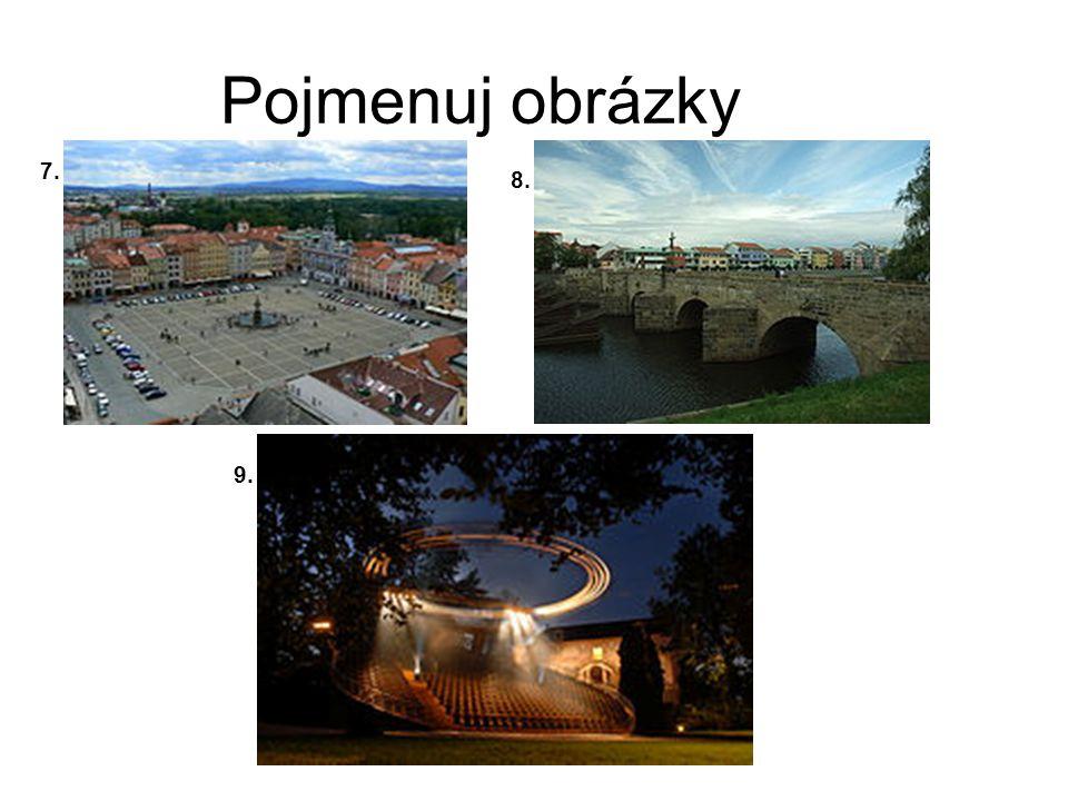 Pojmenuj obrázky 7. 8. 9.