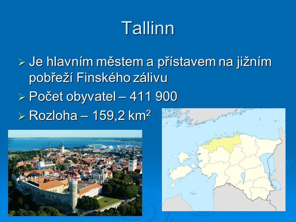 Tallinn Je hlavním městem a přístavem na jižním pobřeží Finského zálivu. Počet obyvatel – 411 900.