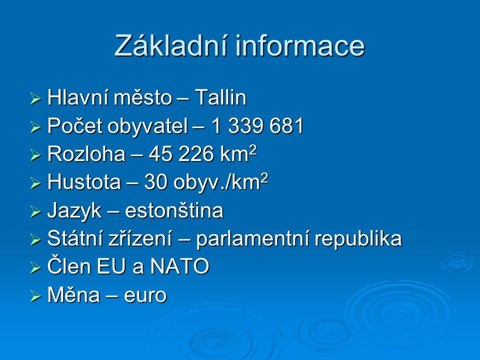 Základní informace Hlavní město – Tallin Počet obyvatel – 1 339 681