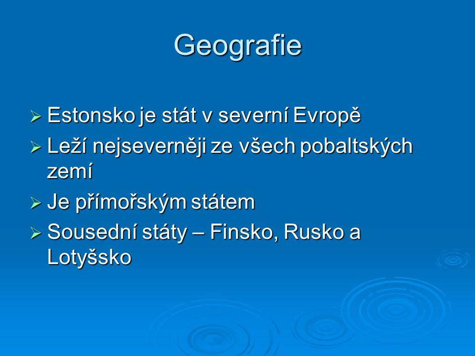 Geografie Estonsko je stát v severní Evropě