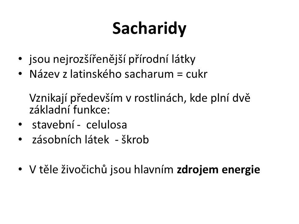 Sacharidy jsou nejrozšířenější přírodní látky