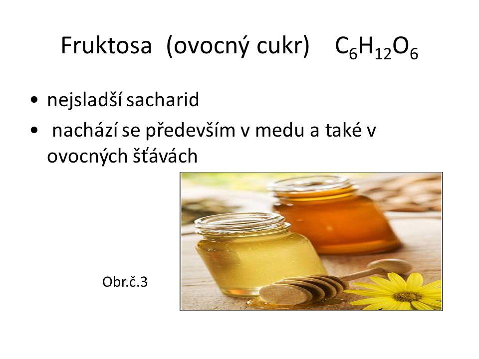 Fruktosa (ovocný cukr) C6H12O6