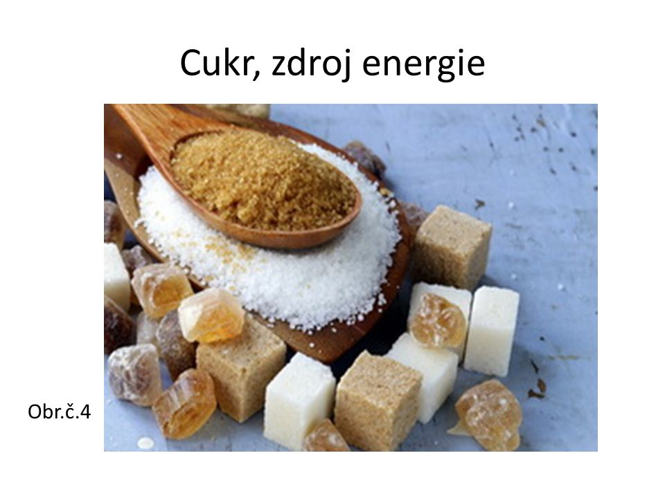 Cukr, zdroj energie Obr.č.4