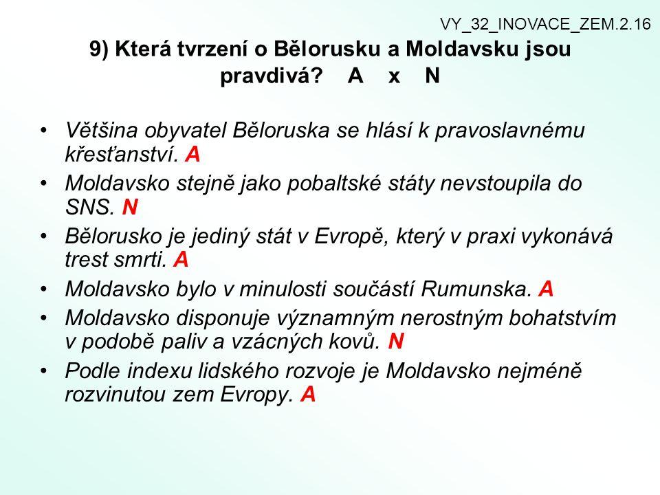 9) Která tvrzení o Bělorusku a Moldavsku jsou pravdivá A x N