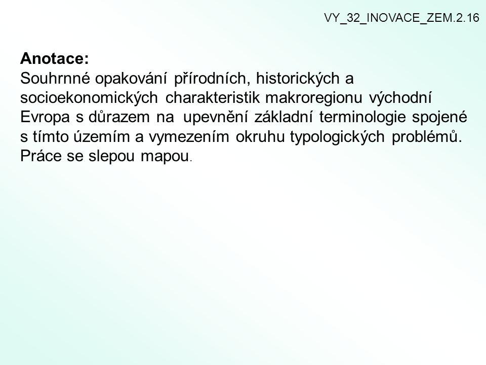 VY_32_INOVACE_ZEM.2.16 Anotace: