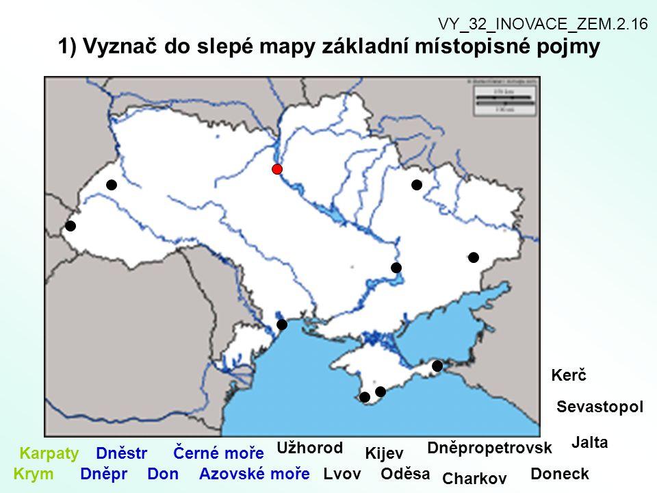 1) Vyznač do slepé mapy základní místopisné pojmy