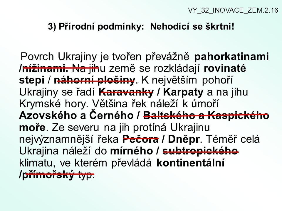 3) Přírodní podmínky: Nehodící se škrtni!