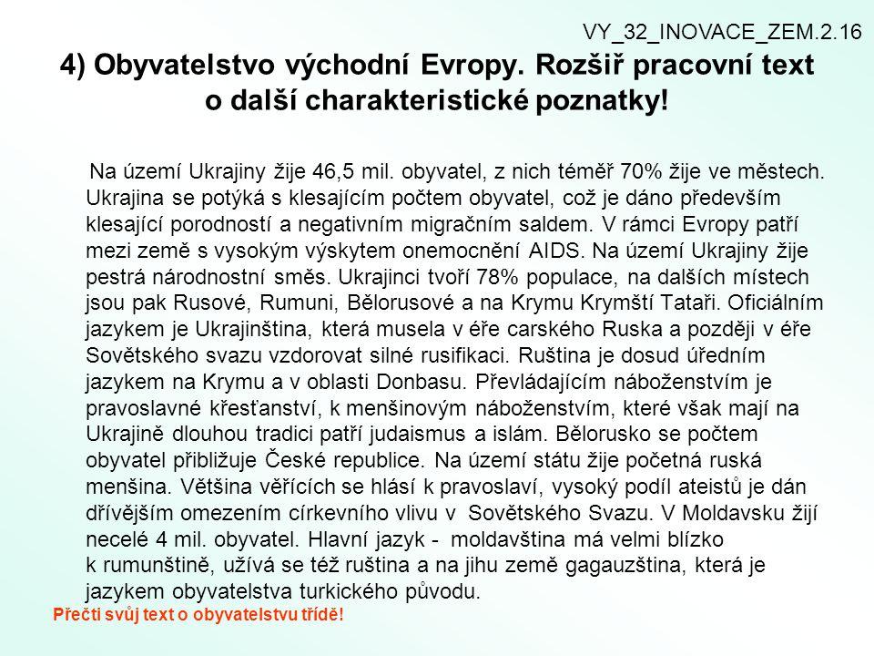 VY_32_INOVACE_ZEM.2.16 4) Obyvatelstvo východní Evropy. Rozšiř pracovní text o další charakteristické poznatky!