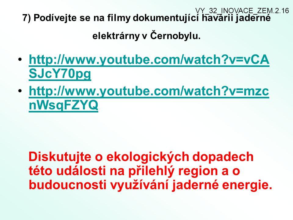 VY_32_INOVACE_ZEM.2.16 7) Podívejte se na filmy dokumentující havárii jaderné elektrárny v Černobylu.