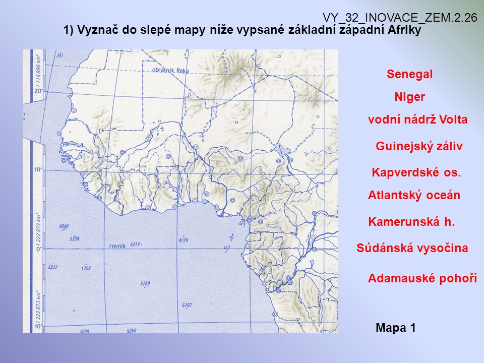 1) Vyznač do slepé mapy níže vypsané základní západní Afriky