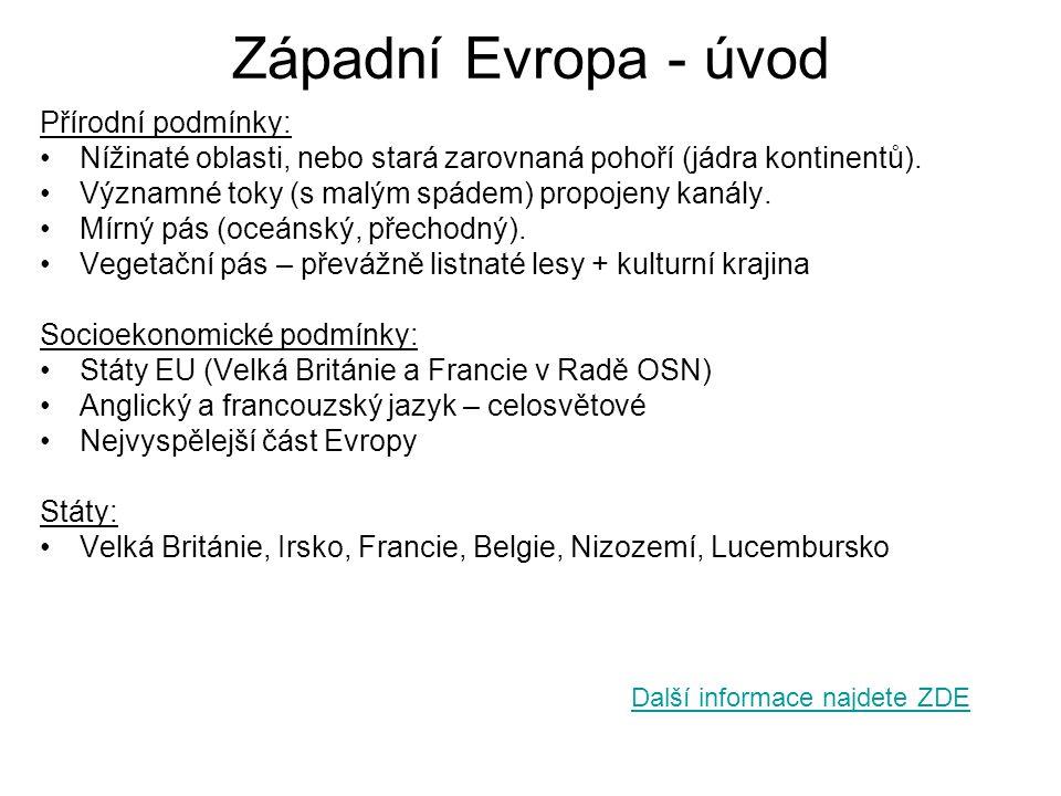 Západní Evropa - úvod Přírodní podmínky: