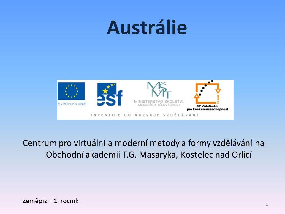 Austrálie Centrum pro virtuální a moderní metody a formy vzdělávání na Obchodní akademii T.G. Masaryka, Kostelec nad Orlicí.