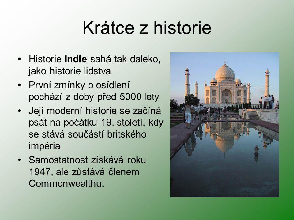 Krátce z historie Historie Indie sahá tak daleko, jako historie lidstva. První zmínky o osídlení pochází z doby před 5000 lety.