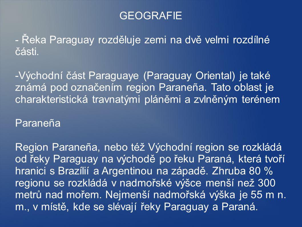 GEOGRAFIE - Řeka Paraguay rozděluje zemi na dvě velmi rozdílné části.