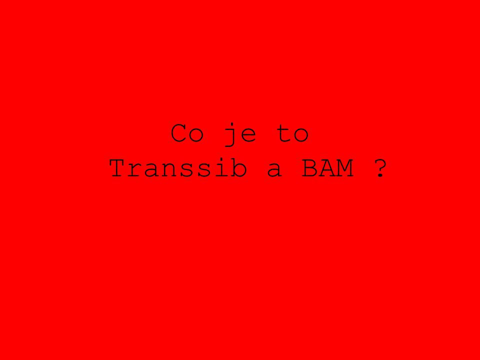 Co je to Transsib a BAM