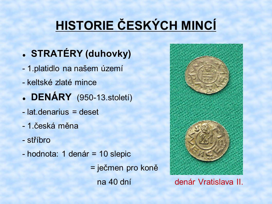 HISTORIE ČESKÝCH MINCÍ